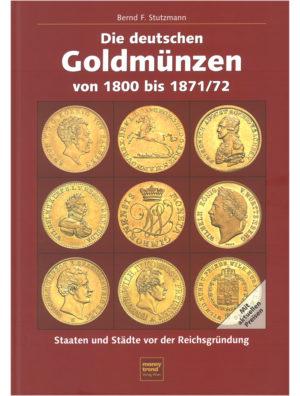 Bernd F. Stutzmann – Die deutschen Goldmünzen von 1800 bis 1871/72