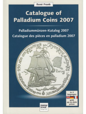 Rene Frank – Catalogue of Palladium Coins 2007