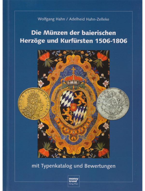 Wolfgang Hahn / Adelheid Hahn-Zelleke – Die Münzen der baierischen Herzöge und Kurfürsten