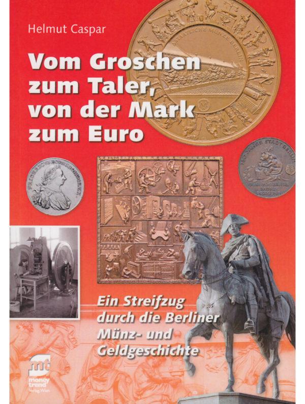Helmut Caspar – Vom Groschen zum Taler, von der Mark zum Euro