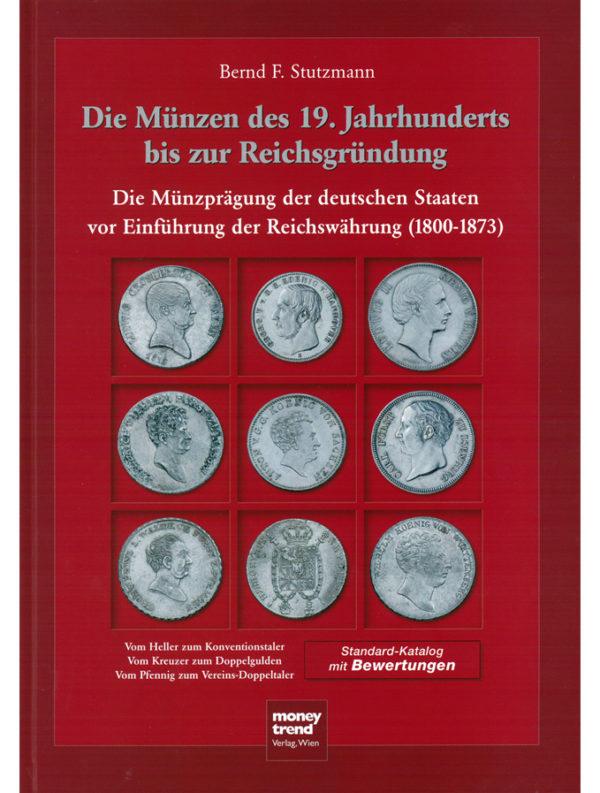 Bernd F. Stutzmann – Die Münzen des 19. Jahrhunderts bis zur Reichsgründung