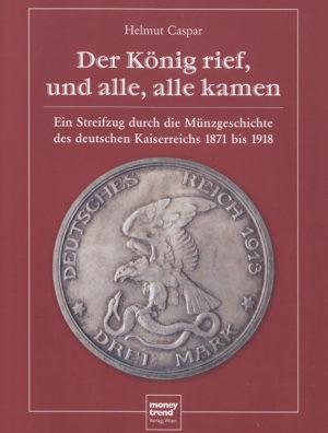 Helmut Caspar – Der König rief, und alle, alle kamen