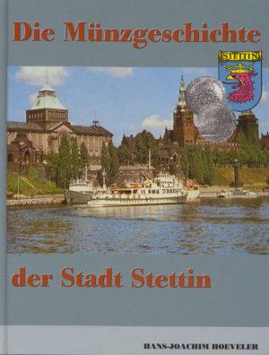 Hans Joachim Hoeveler – Die Münzgeschichte der Stadt Stettin